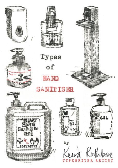 Types_Of_Hand_sanitiser_By_Keira_Rathbone_Typewriter_Art_2020_300_a4_web